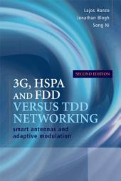 3G, HSPA and FDD versus TDD Networking: Smart Antennas and Adaptive Modulation, Edition 2