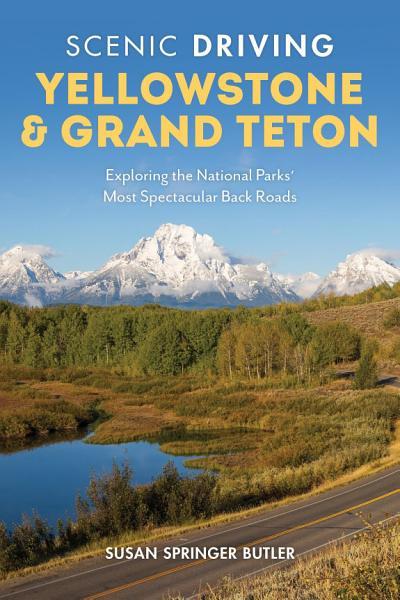 Download Scenic Driving Yellowstone   Grand Teton Book