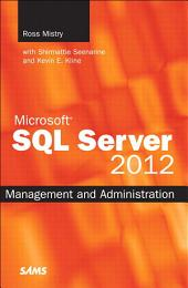Microsoft SQL Server 2012 Management and Administration: Edition 2