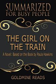 THE GIRL ON THE TRAIN   Summarized For Busy People