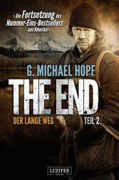 THE END 2 - Der lange Weg: Endzeit, Thriller, Dystopie, Apokalypse, Horror, Suspense, Crime, Action, Abenteuer