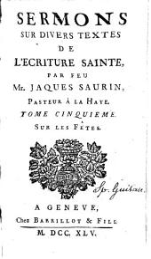 Sermons sur divers textes de l'Écriture Sainte: Volume5