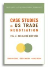 Case Studies in US Trade Negotiation, Volume 2: Resolving Disputes