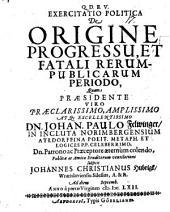 Exercitatio polit. de origine, progressu et fatali rerum publicarum periodo