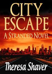 City Escape: A Stranded Novel