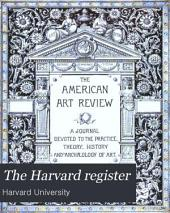 The Harvard Register: Volumes 1-2