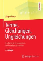 Terme, Gleichungen, Ungleichungen: Rechenregeln begründen, Fehlerfallen vermeiden, Ausgabe 2