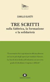 Tre scritti sulla fabbrica, la formazione e la solidarietà