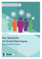 Das Spanische bei Ernest Hemingway  Eine exemplarische Analyse PDF