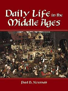 Daily Life in the Middle Ages Book