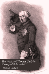 The Works of Thomas Carlyle: History of Friedrich II. of Prussia, called Frederick the Great
