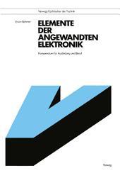 Elemente der angewandten Elektronik: Kompendium für Ausbildung und Beruf, Ausgabe 8