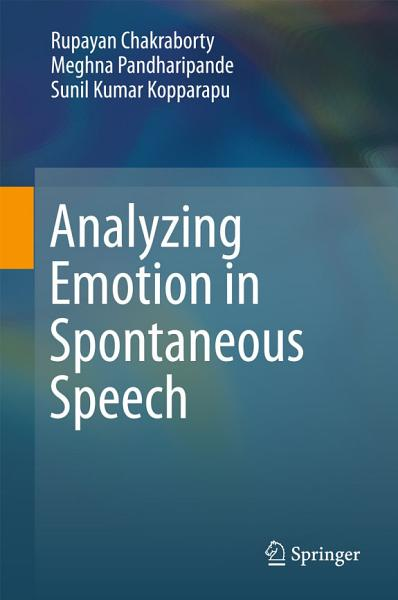Download Analyzing Emotion in Spontaneous Speech Book