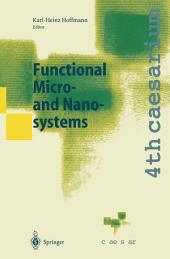 Functional Micro- and Nanosystems: Proceedings of the 4th caesarium, Bonn, June 16–18, 2003