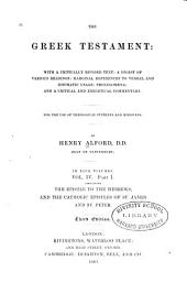 The Greek Testament: pt. 1. The Epistle to the Hebrews, the Catholic epistles of St. James and St. Peter. 3rd ed. 1864