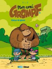Mon ami Grompf Tome 03: Coeur de Géant