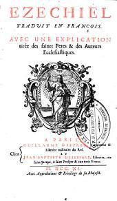 Ezechiel traduit en français. Avec une explication tirée des Saints Pères et des auteurs ecclesiastiques