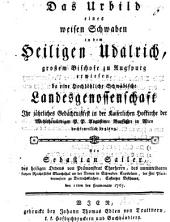 Das Urbild eines weisen Schwaben in dem heiligen Udalrich ... von Sebastian Sailer (etc.)