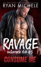 Consume Me (Ravage MC#3)