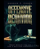 Offensive Behavior: What would you do do for five million dollars?