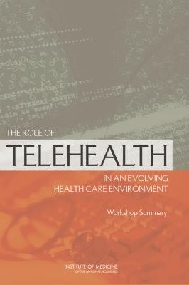 Download The Role of Telehealth in an Evolving Health Care Environment Book