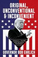 Original, Unconventional & Inconvenient