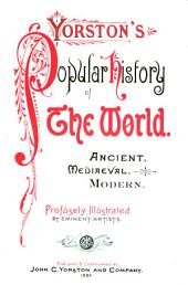 Yorston's Popular History of the World: Ancient. Mediaeval. Modern, Volume 2