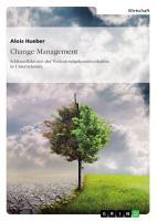 Change Management  Schl  sselfaktoren der Ver  nderungskommunikation in Unternehmen PDF