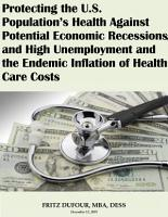 Protecting the U S  Population   s Health Against Potential Economic Recessions and High Unemployment and the Endemic Inflation of Health Care Costs PDF