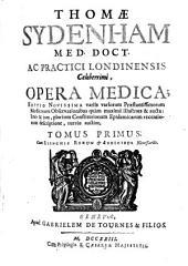 Opera medica: Editio novissima variis variorum praestantissimorum medicorum observationibus quam maxime aucta, imo ... rursus auctior, Volumes 1-2