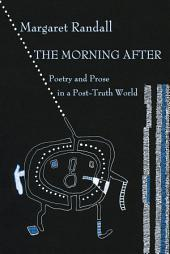 Morning After: Poetry and Prose in a Post-Truth World