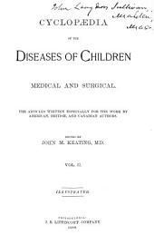 Cyclopaedia of the Diseases of Children, Medical and Surgical: Volume 2