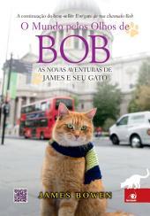 O Mundo pelos olhos de Bob: As aventuras de James e seu gato continuam