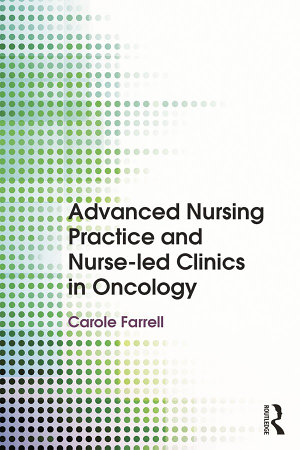 Advanced Nursing Practice and Nurse led Clinics in Oncology