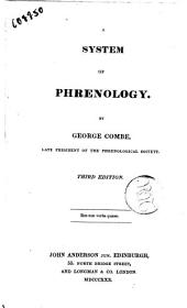 A System of Phrenology. By George Combe, Late President of the Phrenological Society