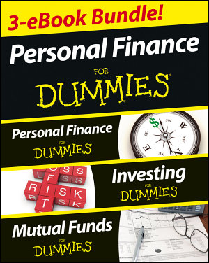 Personal Finance For Dummies Three eBook Bundle  Personal Finance For Dummies  Investing For Dummies  Mutual Funds For Dummies