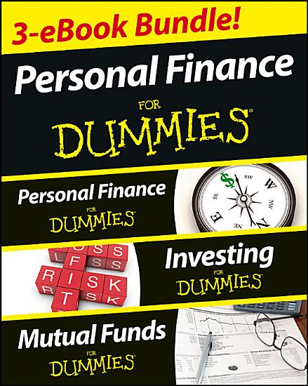 Personal Finance For Dummies Three eBook Bundle  Personal Finance For Dummies  Investing For Dummies  Mutual Funds For Dummies PDF