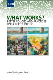 What Works?: Better Policies and Practices for a Better Pacific