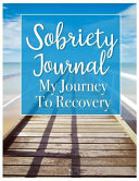 Sobriety Journal My Journey to Recovery PDF