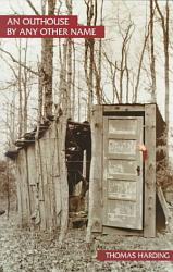 An Outhouse By Any Other Name Book PDF