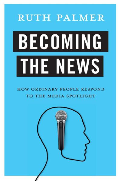 Download Becoming the News Book