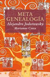Metagenealogía: El árbol genealógico como arte, terapia y búsqueda del Yo esencial