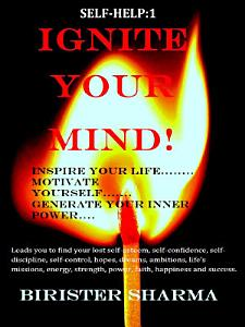 IGNITE YOUR MIND   Inspire your life    Motivate yourself    Generate your inner power     Book
