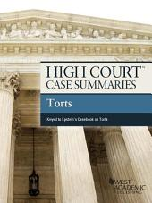 High Court Case Summaries on Torts, Keyed to Epstein, 10th: Edition 10