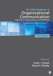 The SAGE Handbook of Organizational Communication: Advances in Theory, Research, and Methods, Edition 3