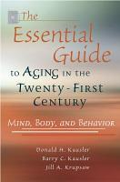The Essential Guide to Aging in the Twenty first Century PDF
