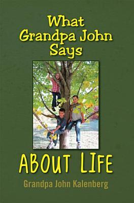 What Grandpa John Says About Life PDF