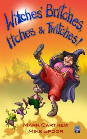 Witches' Britches, Itches and Twitches!
