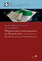 Wissenschaftsgeschichte im Rheinland unter besonderer Ber  cksichtigung von Raumkonzepten PDF