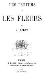 Les parfums et les fleurs